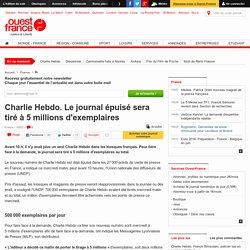Charlie Hebdo. Le journal épuisé sera tiré à 5 millions d'exemplaires