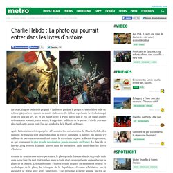 Charlie Hebdo : La photo qui pourrait entrer dans les livres d'histoire