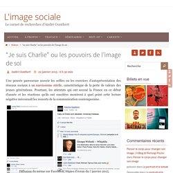 """""""Je suis Charlie"""" ou les pouvoirs de l'image de soi"""