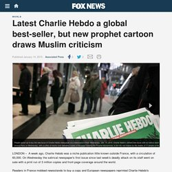 Latest Charlie Hebdo a global best-seller, but new prophet cartoon draws Muslim criticism