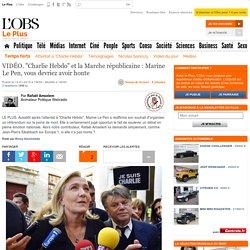 """VIDÉO. """"Charlie Hebdo"""" et la Marche républicaine : Marine Le Pen, vous devriez avoir honte"""