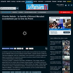 Charlie Hebdo : la famille d'Ahmed Merabet scandalisée par la Une du Point