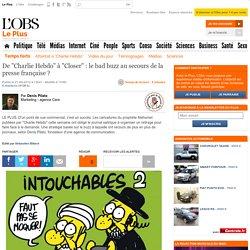 """De """"Charlie Hebdo"""" à """"Closer"""" : le bad buzz au secours de la presse française"""