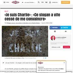 «Je suis Charlie» : «Ce slogan a vite cessé de me convaincre»