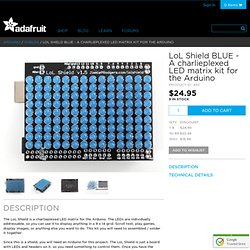 LoL Shield BLUE - A charlieplexed LED matrix kit for the Arduino [1.5] ID: 493 - $24.95
