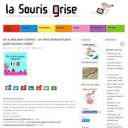 Un à zéro pour Charlot : un récit interactif pour jeune lecteur créatif
