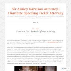 Charlotte DWI Second Offense Attorney – Sir Ashley Harrison Attorney