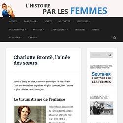 Charlotte Brontë, l'aînée des sœurs - Histoire par les Femmes