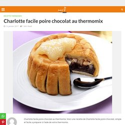 Charlotte facile poire chocolat au thermomix - Recette Thermomix