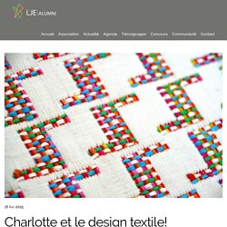 Charlotte et le design textile! - lje-alumni