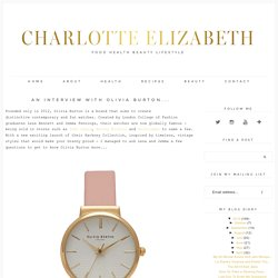 Charlotte Elizabeth: An Interview With Olivia Burton...