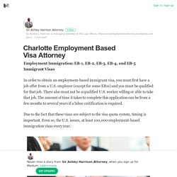 Charlotte Employment Based Visa Attorney – Sir Ashley Harrison Attorney – Medium