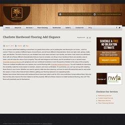 Charlotte Hardwood Flooring Add Elegance - Classic Hardwood Flooring
