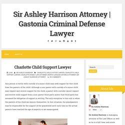 Charlotte Child Support Lawyer ~ Sir Ashley Harrison Attorney