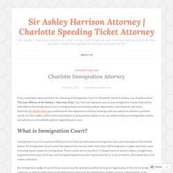 Charlotte Immigration Attorney – Sir Ashley Harrison Attorney
