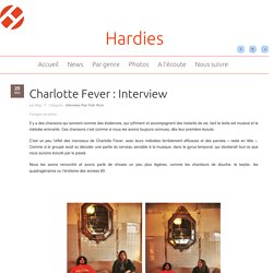 Charlotte Fever : Interview - Hardies