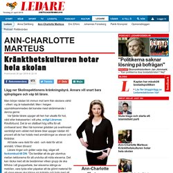 Ann-Charlotte Marteus: Kränkthetskulturen hotar hela skolan