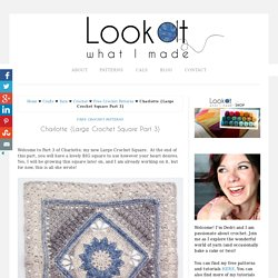 Charlotte {Large Crochet Square Part 3}