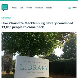 How Charlotte Mecklenburg Library convinced 13,000 people to come back - Charlotte Agenda