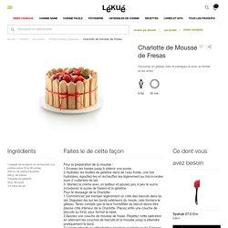Charlotte de Mousse de Fresas - Recettes moules à patisserie - Par produit - Recettes