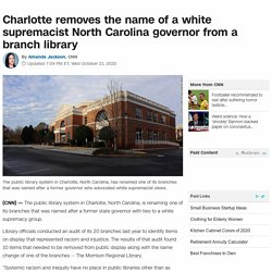 Charlotte removes the name of a white supremacist North Carolina governor from a branch library