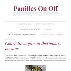 Charlotte mojito au thermomix ou sans – Papilles On Off