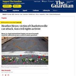 Heather Heyer, victim of Charlottesville car attack, was civil rights activist