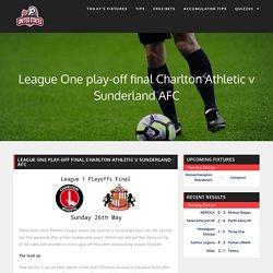 League One play-off final Charlton Athletic v Sunderland AFC