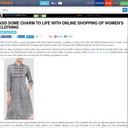 Add Some Charm to Life with Online Shopping of Women's Clothing