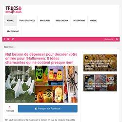 Nul besoin de dépenser pour décorer votre entrée pour l'Halloween: 8 idées charmantes qui ne coûtent presque rien! - Décorations - Trucs et Bricolages