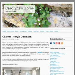 Charme : le style Gustavien - Carolyne's Home