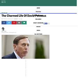 The Charmed Life Of David Petraeus