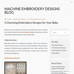 5 Charming Embroidery Designs for Your Baby – Machine Embroidery Designs Blog