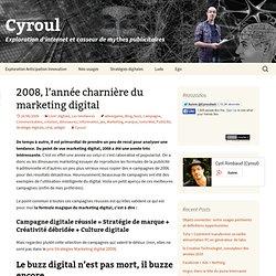 2008, l'année charnière du marketing digital – [Cyroul.com]