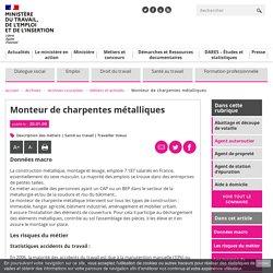 Monteur de charpentes métalliques - Ministère du Travail, de l'Emploi et de l'Insertion