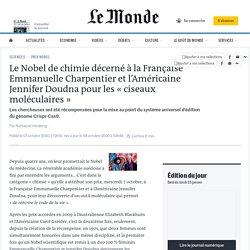 Le prix Nobel de chimie décerné à la Française Emmanuelle Charpentier et l'Américaine Jennifer Doudna pour les «ciseaux moléculaires»