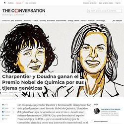 Charpentier y Doudna ganan el Premio Nobel de Química por sus tijeras genéticas