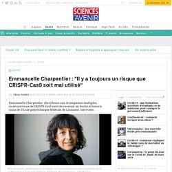"""Emmanuelle Charpentier : """"Il y a toujours un risque que CRISPR-Cas9 soit mal utilisé"""" - Sciencesetavenir.fr"""