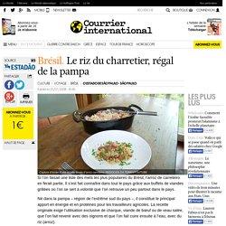 Brésil. Le riz du charretier, régal de la pampa
