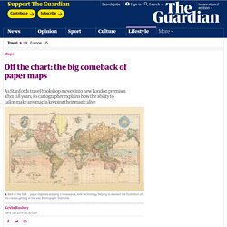 Off the chart: the big comeback of paper maps
