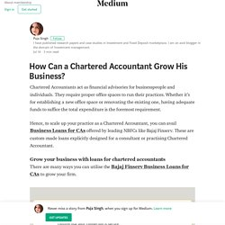How Can a Chartered Accountant Grow His Business? – Puja Singh