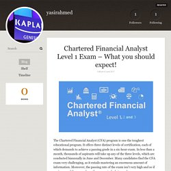 Chartered Financial Analyst Level 1 Exam – What you should expect!