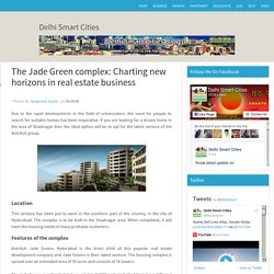 The Jade Green complex: Charting new horizons in real estate business