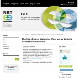 Charting a Course: Sustainable Water Use by Canada's Natural Resource Sectors | National Round Table – Table ronde nationale