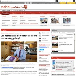 L ECHO REPUBLICAIN 08/03/16 Les restaurants de Chartres se sont mis au doggy-bag !