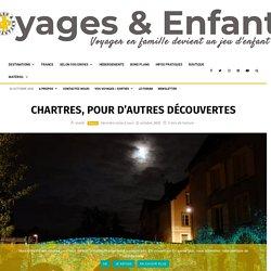 Idées pour un week-end à Chartres en famille