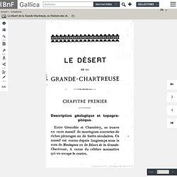Le désert de la Grande-Chartreuse, ou Histoire des chartreux d'après leurs archives (3e édition) / par André Pascal