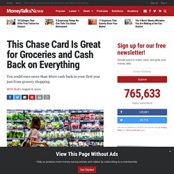 This Chase Card Is Great for Groceries and Cash Back on Everything