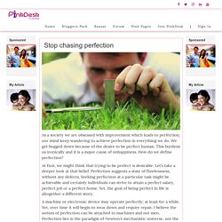 Stop chasing perfection - Pinkdesk.org