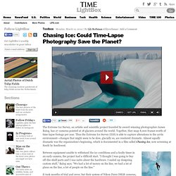 Chasing Ice: Could Time-Lapse Photography Save the Planet?